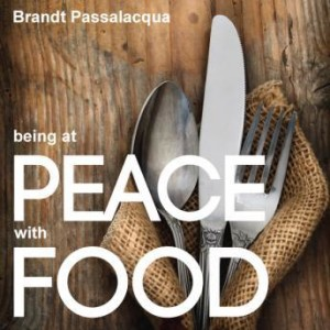 Being At Peace With Food - Audio CD