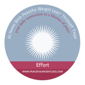 DVD #07: Effort - At Home with Peaceful Weight Loss