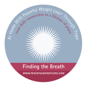 DVD #01: Finding the Breath - At Home with Peaceful Weight Loss