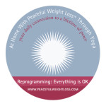DVD #09: Reprogramming: Everything is OK - At Home with Peaceful Weight Loss