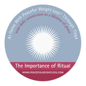 DVD #12: The Importance of Ritual - At Home with Peaceful Weight Loss